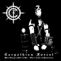 CARPATHIAN FOREST - WE´RE GOING TO HELL FOR THIS LP