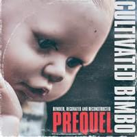 CULTIVATED BIMBO - PREQUEL [LIMITED] CD