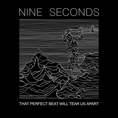 NINE SECONDS - THAT PERFECT BEAT WILL TEAR US APART CD