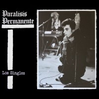 PARÁLISIS PERMANENTE - LOS SINGLES [ LIMITED WHITE] LP + CD