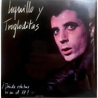 """LOQUILLO Y TROGLODITAS - ¿DÓNDE ESTABAS TÚ EN EL 77? [LIMITED] 10"""""""