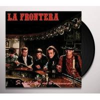 LA FRONTERA - SI EL WHISKY NO TE ARRUINA...LAS MUJERES LO HARÁN LP