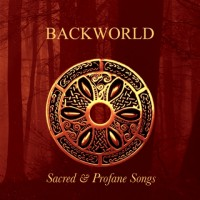 BACKWORLD - SACRED & PROFANE SONGS [LIMITED] DIGICD