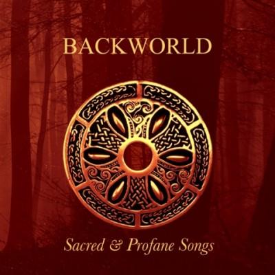 BACKWORLD - SACRED & PROFANE SONGS [LIMITED] DIGICD