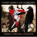 TXARLY USHER Y LOS EJEMPLARES - CUERVO, CORAZÓN Y CUCHILLOS CD