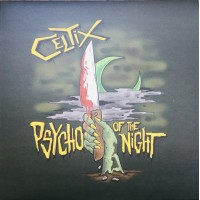CELTIX - PSYCHO OF THE NIGHT [LIMITED] LP