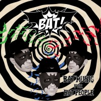 BAT! - BAT MUSIC FOR BAT PEOPLE [LIMITED] LP