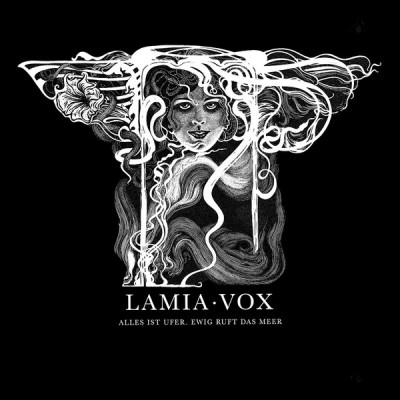 LAMIA VOX - ALLES IST UFER. EWIG RUFT DAS MEER DIGICD cyclic law