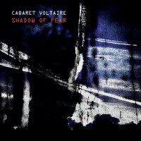 CABARET VOLTAIRE - SHADOW OF FEAR CD