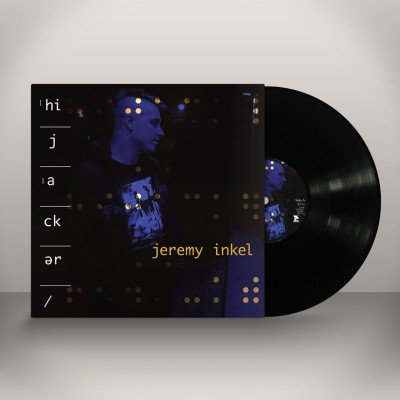 JEREMY INKEL - HIJACKER [LIMITED] LP