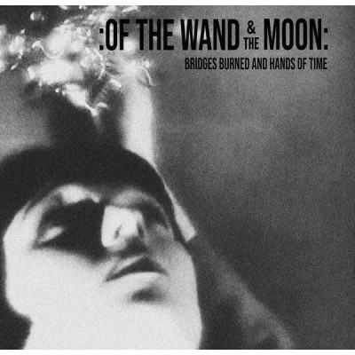 OF THE WAND AND THE MOON - BRIDGES BURNED AND HANDS OF TIME [LIMITED BLACK] 2LP