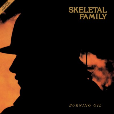 SKELETAL FAMILY - BURNING OIL [LIMITED] LP