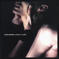 BLEIB MODERN - AFRAID TO LEAVE [LIMITED BLACK & WHITE SPLATTERS] LP