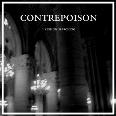 CONTREPOISON - I KEEP ON SEARCHING [LIMITED] LP