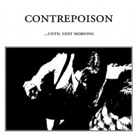 CONTREPOISON - UNTIL NEXT MORNING [LIMITED] 12""