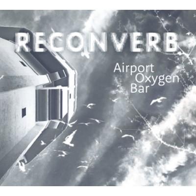 RECONVERB – AIRPORT OXYGEN BAR DIGICD