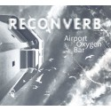 RECONVERB – AIRPORT OXYGEN BAR DIGICD