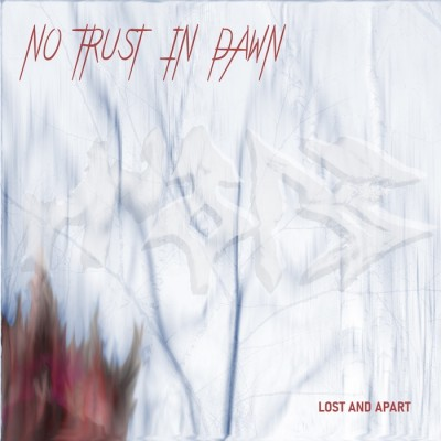 NO TRUST IN DAWN – LOST AND APART CD