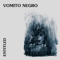 VOMITO NEGRO - ENTITLED [LIMITED] DIGICD