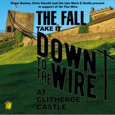 THE FALL - TAKE IT DOWN TO THE WIRE CD