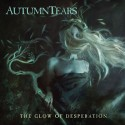 AUTUMN TEARS - THE GLOW OF DESPERATION CD