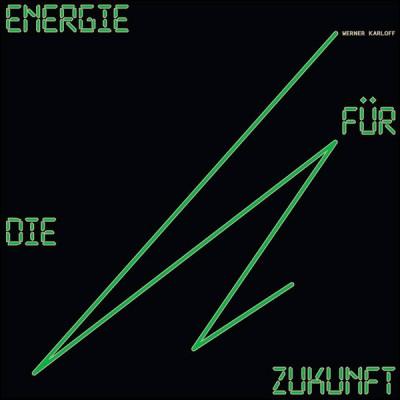 WERNER KARLOFF - ENERGIE FÜR DIE ZUKUNFT [LIMITED] LP young & cold records