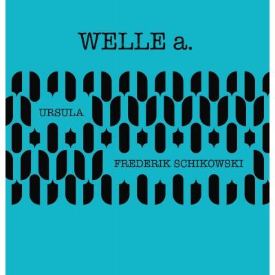 WELLE a. – URSULA/FREDERIK SCHIKOWSKI - SPLIT [LIMITED] LP young & cold records