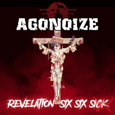 AGONOIZE - REVELATION SIX SIX SICK DIGI2CD