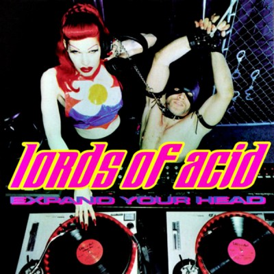 LORDS OF ACID - EXPAND YOUR HEAD [RELEASE] CD