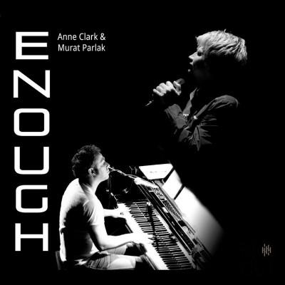 ANNE CLARK & MURAT PARLAK - ENOUGH