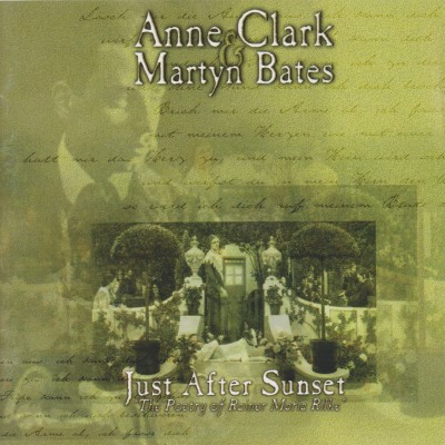 ANNE CLARK & MARTYN BATES - JUST AFTER SUNSET (THE POETRY OF RAINER MARIA RILKE) DIGICD FD ADMINISTRATION