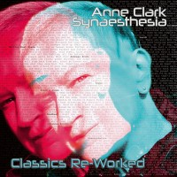 ANNE CLARK – SYNAESTHESIA – CLASSICS RE-WORKED DIGI2CD