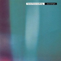 LOVESLIESCRUSHING - XUVETYN CD