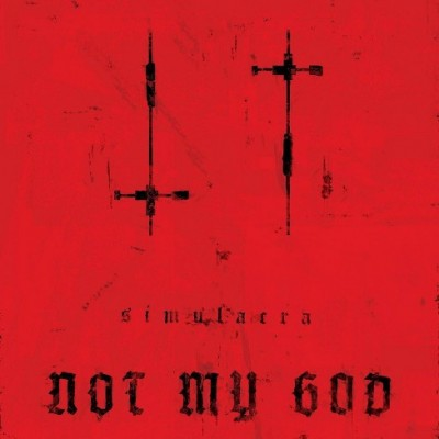 NOT MY GOD - SIMULACRA CD