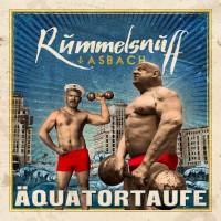 RUMMELSNUFF & ASBACH – ÄQUATORTAUFE CD