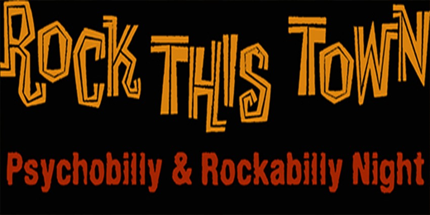 Rock this town - Psychobilly & Rockabilly Night - Screamers and Sinners + The Rusty Robots + Ro & the Skullboys + special guests