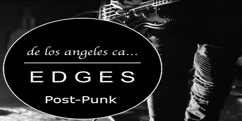 Edges (Post-Punk / New Wave) - Martes 6 de Noviembre - Espacio Palma 38