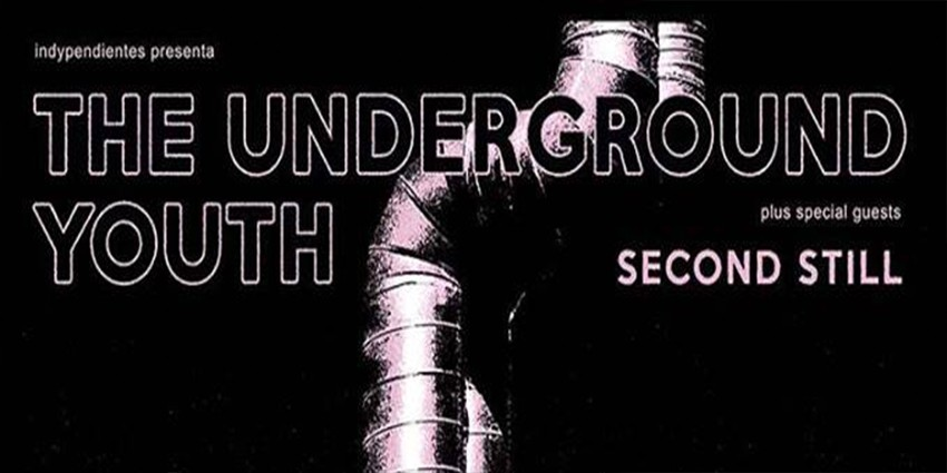 The Underground Youth + Second Still - 7 de Junio 2019 - Sala Sol Madrid
