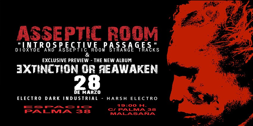 Asseptic Room (Harsh Electro - Industrial Madrid) - FECHA POR CONFIRMAR - Espacio Palma 38