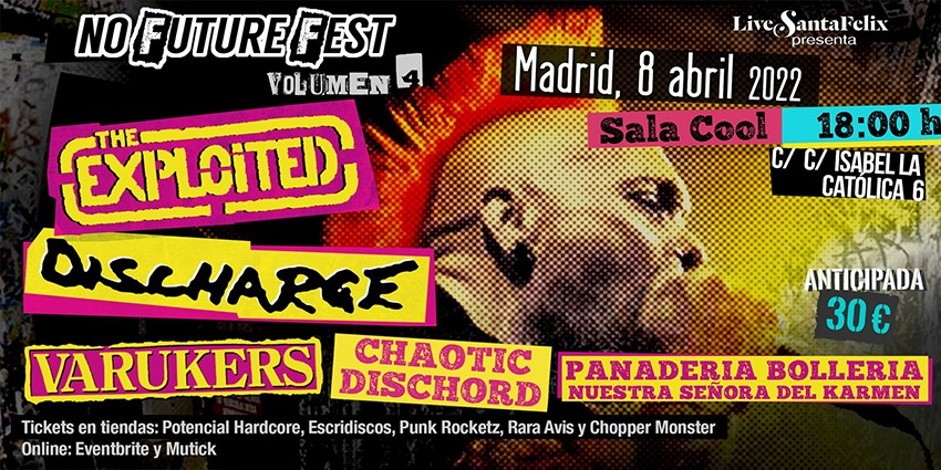 No Future Fest Vol. 4: The Exploited + Discharge + Vice Squad + Varukers + Mad Punk - Sábado 24 de Abril 2021