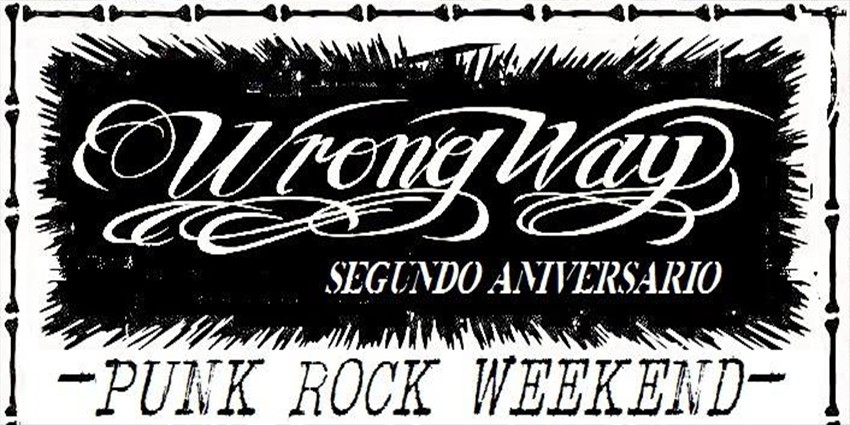 Wrong Way II Aniversario - Punk Rock Weekend